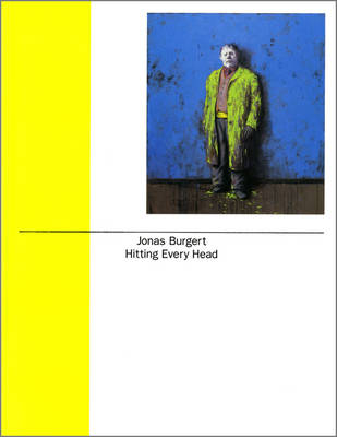 Jonas Burgert: Hitting Every Head (Paperback)
