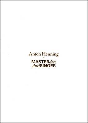 Anton Henning: MASTERdote / AntiSINGER (Paperback)