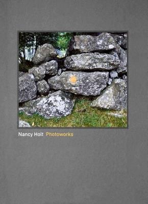 Nancy Holt: Photoworks (Hardback)