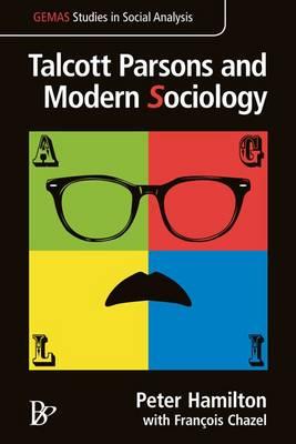 Talcott Parsons and Modern Sociology (Hardback)