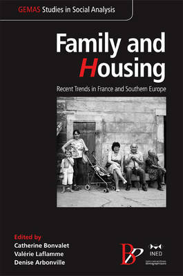 Family and Housing: Recent Trends in France and Southern Europe (Hardback)