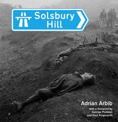Solsbury Hill: Chronicle of a Road Protest (Hardback)