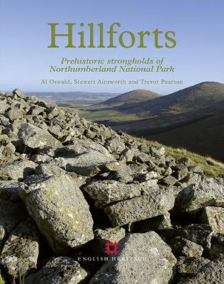 Hillforts: Prehistoric Strongholds of Northumberland National Park (Paperback)