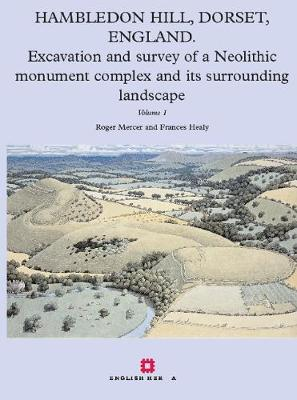 Hambledon Hill, Dorset, England: Excavation and survey of a Neolithic Monument Complex and its Surrounding Landscape (Paperback)