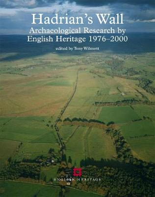 Hadrian's Wall: Archaeological research by English Heritage 1976-2000 (Paperback)