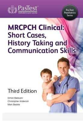 MRCPCH Clinical: Short Cases, History Taking and Communication Skills (Paperback)