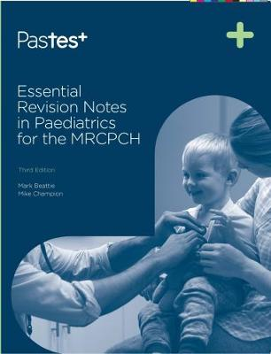 Essential Revision Notes in Paediatrics for the MRCPCH (Paperback)