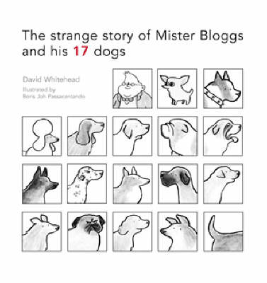 Mr Bloggs and His 17 Dogs (Hardback)