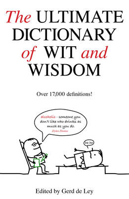 The Ultimate Dictionary of Wit and Wisdom (Hardback)