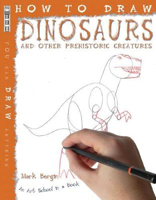 How To Draw Dinosaurs And Other Prehistoric Creatures - How to Draw (Paperback)