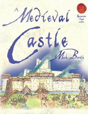 A Medieval Castle - Spectacular Visual Guides (Paperback)