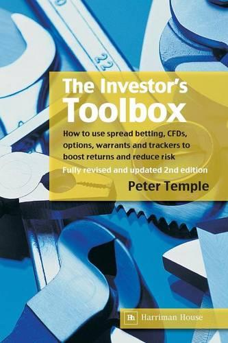 The Investor's Toolbox: How to use spread betting, CFDs, options, warrants and trackers to boost returns and reduce risk (Paperback)