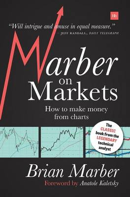 Marber on Markets: How to Make Money from Charts (Hardback)