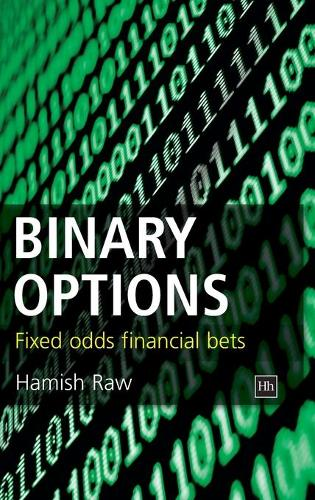 Binary Options: Fixed Odds Financial Bets (Hardback)