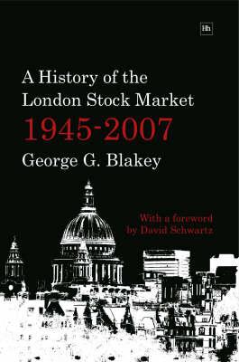 A History of the London Stock Market 1945-2007 (Hardback)