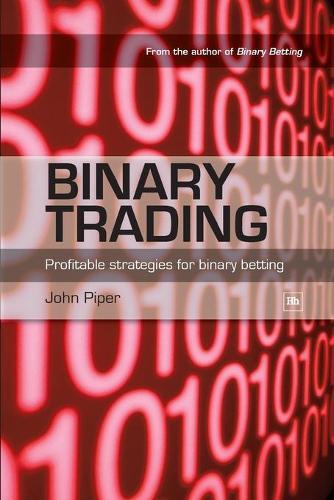 Binary Trading: Profitable Strategies for Binary Betting (Paperback)