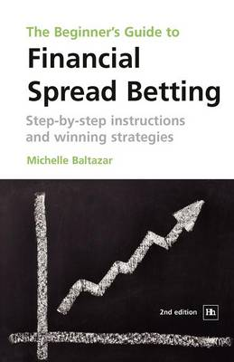 The Beginner's Guide to Financial Spread Betting: Step-by-step instructions and winning strategies (Paperback)