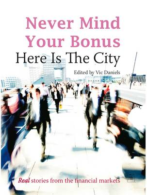 Never Mind Your Bonus: Here is the City (Paperback)
