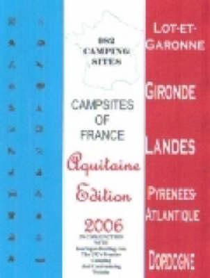 Campsites of France 2006: Aquitaine (Paperback)