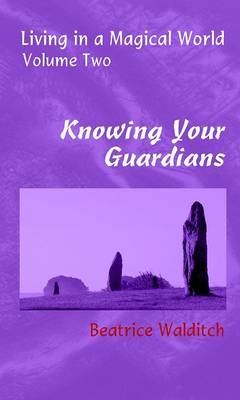 Knowing Your Guardians - Living in a Magical World 2 (Paperback)