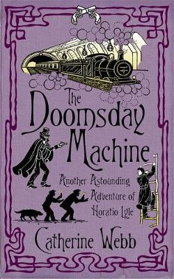 The Doomsday Machine: Another Astounding Adventure of Horatio Lyle: Number 3 in series - Horatio Lyle (Paperback)