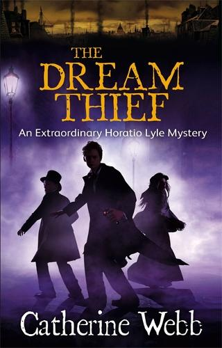 The Dream Thief: An Extraordinary Horatio Lyle Mystery: Number 4 in series - Horatio Lyle (Paperback)