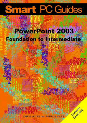 PowerPoint 2003: Foundation to Intermediate Guide - Smart PC Guides S. (Paperback)
