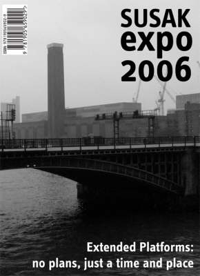 Susak Expo 2006: Extended Platforms, No Plans, Just a Time and Place (Paperback)