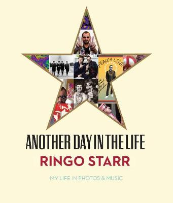 Another Day In The Life: My Life in Photos & Music (Hardback)