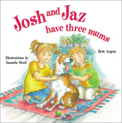 Josh and Jaz Have Three Mums (Paperback)