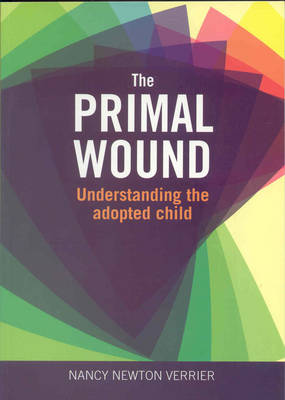 Primal Wound: Understanding the Adopted Child (Paperback)