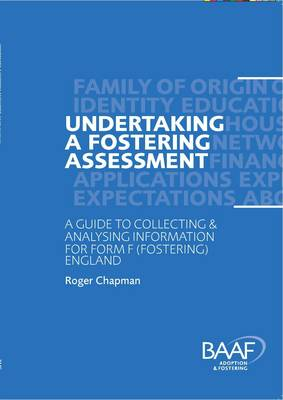Undertaking a Fostering Assessment in England: A Guide to Collecting and Analysing Information for Form F (Fostering) England (Paperback)