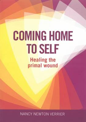 Coming Home to Self: Healing the Primal Wound (Paperback)