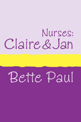 Nurses: Claire and Jan (Paperback)