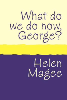 What Do We Do Now George? (Paperback)