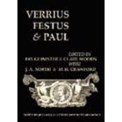 Verrius, Festus and Paul (BICS Supplement 93): Lexicography, Scholarship, and Society - Bulletin of the Institute of Classical Studies Supplements 93 (Paperback)