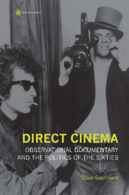 Direct Cinema - Observational Documentary and the Politics of the Sixties (Hardback)