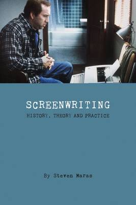 Screeenwriting - History, Theory and Practice - Film and Media Studies (Paperback)