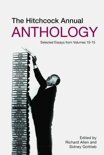 The Hitchcock Annual Anthology - Selected Essays from Volumes 10-15 (Paperback)