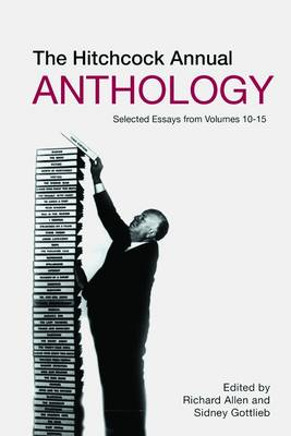 The Hitchcock Annual Anthology - Selected Essays from Volumes 10-15 (Hardback)