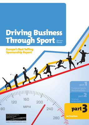 Driving Business Through Sport: Activation Pt. 3 (Paperback)