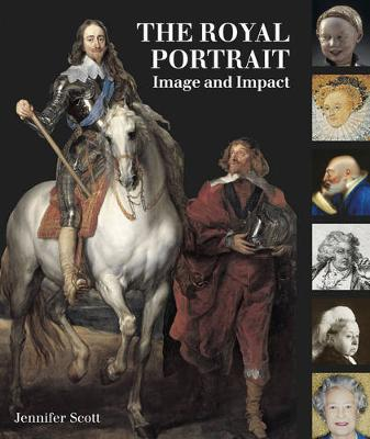 The Royal Portrait: Image and Impact (Hardback)