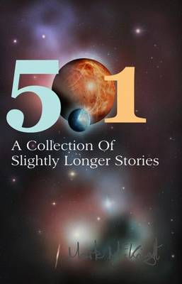 501: A Collection of Slightly Longer Stories (Paperback)