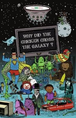 Why Did the Chicken Cross the Galaxy? - One Big Story 3 (Paperback)
