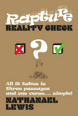 Rapture Reality Check: All it Takes is Three Passages and One Verse ... Simple! (Paperback)