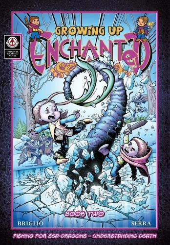 Growing Up Enchanted: 2: Fishing for Sea Dragons - Understanding Death (Paperback)
