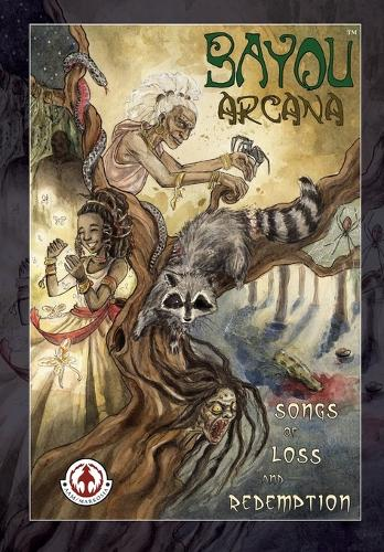 Bayou Arcana: Songs of Loss and Redemption (Paperback)