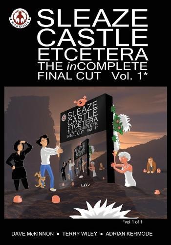 Sleaze Castle Etcetera: v. 1: The Incomplete Final Cut (Paperback)