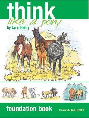 Think Like a Pony: Foundation Book - Think Like a Pony (Paperback)