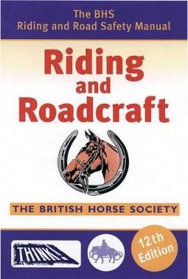 BHS Riding and Roadcraft (Paperback)